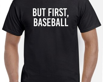Funny Baseball Shirt-But First, Baseball Fan Tshirt