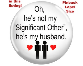 "TWO Gay Wedding Pinbacks-He's not my ""Significant Other"" he's my Husband"