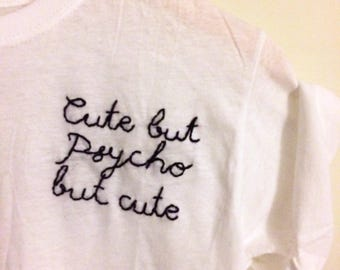 Cute But Psycho But Cute hand-embroidered shirt