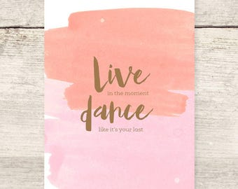 Live in the Moment Dance greeting card, Birthday card, Celebration, Party, Graduation card
