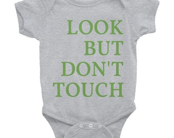 Infant Bodysuit - Look But Dont Touch - germafobe- baby onesie - Hands off