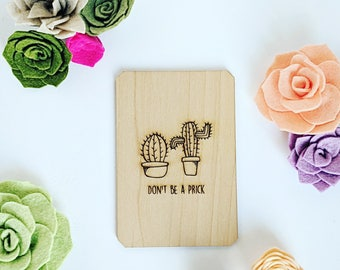 Wood Card- Cactus- Don't be a Prick {Greeting card, Love, Anniversary, Friendship, Laser Engraved on Solid Wood, Free Stand}