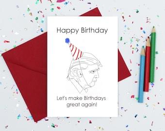 Donald Trump birthday card - great birthday card - Trump card -  funny Birthday card - political birthday - let's make birthdays great again