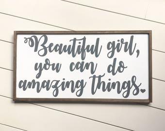 Beautiful Girl You Can Do Amazing Things - Girl Nursery Decor - Nursery Wall Art - Teen Girl Room Decor - Playroom Wall Art - Farmhouse Sign