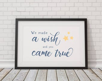 We Made a Wish, and You Came True - Blue