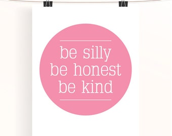 be silly, be honest, be kind - flirt pink motivational typography poster - home wall art - nursery print - inspirational quote print