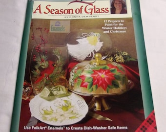 One Stroke, A Season of Glass  , by Donna Dewberry, Decorative Painting 9783, FAST-n-FREE US Shipping, BC3