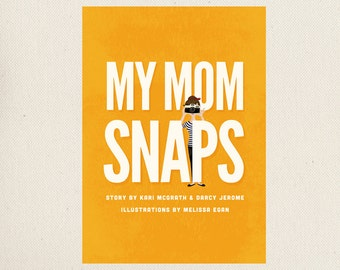 My Mom Snaps, a children's book