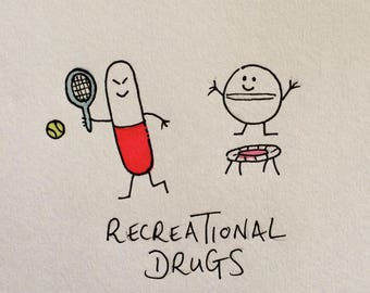 Recreational Drugs Orginal Drawing