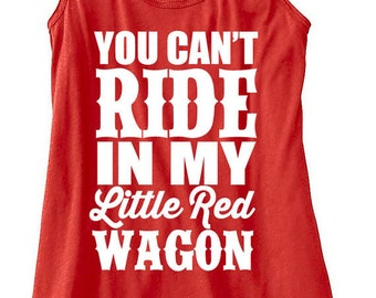 You Can't Ride In My Little Red Wagon Flowy Tank Top Women's Flowy Tank Country Concert Tank