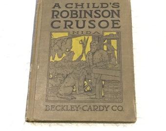 A Child's Robinson Crusoe antique Book William Stella Nida 1916