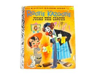 1955 Rootie Kazootie Joins The Circus Little Golden Book Polka Dottie Gala Poochie Pup Carnival Hobo Clown Children's Literature Boy's Gift