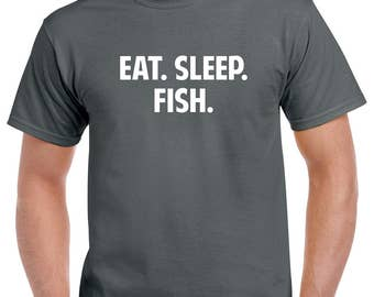 Eat Sleep Fish Shirt- Fishing Tshirt- Fishing Gift