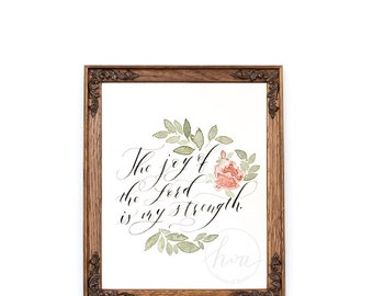 The joy of the Lord is my strength, Instant Download, Printable Art, Inspirational Print, Watercolor Flower