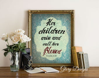 Printable, Bible Verse printable, Her children arise and call her blessed printable, Proverbs 31:28 sign, Mother's Day, Proverbs 31 print