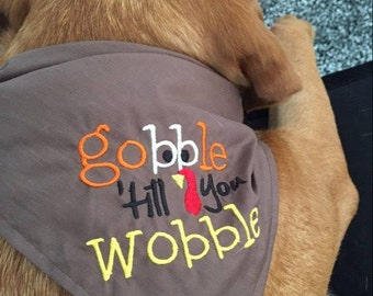 Gobble Till You Wobble Thanksgiving Dog Bandana