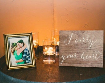 I carry your heart - Wooden Wedding Signs - Wood