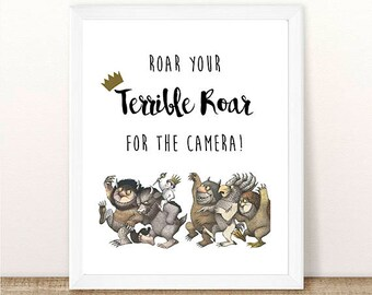 PRINTABLE Where the Wild Things Are, Roar Your Terrible Roar For The Camera, First Birthday, Wild Things Party, Wild Rumpus INSTANT DOWNLOAD