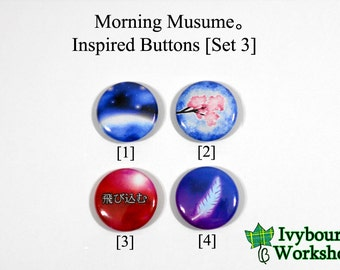 J-Pop / Hello! Project / Morning Musume Inspired 1-Inch Pinback Buttons [Set 3]