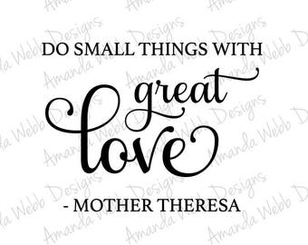 Do Small Things with Great Love, Mother Theresa - svg, dxf, png, jpeg
