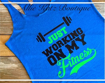 Racerback Workout Tank Just Working on my Fitness