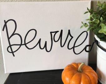 Beware Black and White Halloween Canvas- 8X10