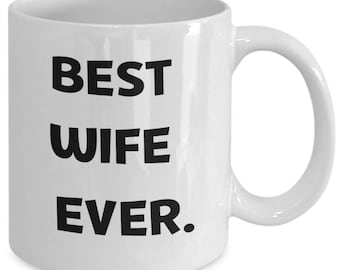 Best Wife Ever Mug - Valentine's Day Gift - Sweetest Day - Gift for Her