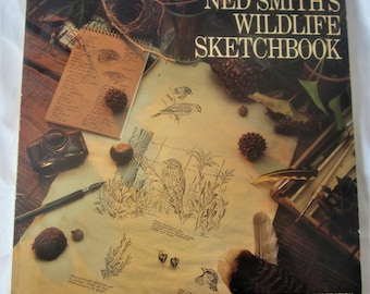 Wildlife Sketchbook by Ned Smith Book Nature Wonders Pictures Coffee Table Collectible Encyclopedia Reference Illustrations