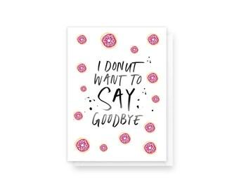 I donut want to say goodbye | goodbye card