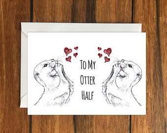 To My Otter Half greeting card A6 One Card and Envelope Valentine's Romantic