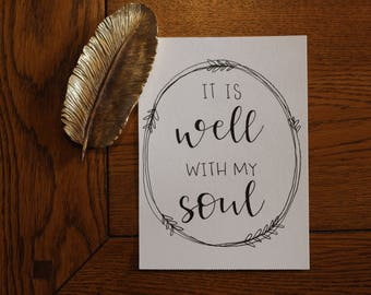 """Hand Lettered Print """"It is well with my soul"""""""