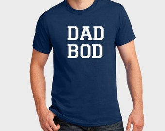 Dad Bod Shirt - Gifts for Dad - Gifts for Him - Funny Dad Tee - Dad Bod Tee - Dad Bod Shirt - New Dad Gift - Father's Day Shirt - Tshirt -