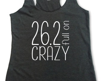 26.2 Tank Top. Full On Crazy 26.2 Racerback Workout. S M L XL. Running Tank Top. 26.2 Running Tank Top. 26.2 Shirt.