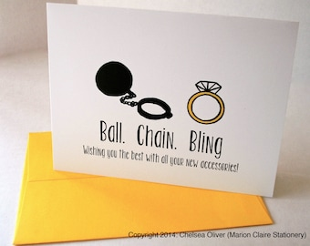 Funny Engagement/Wedding Card - Ball, Chain, Bling