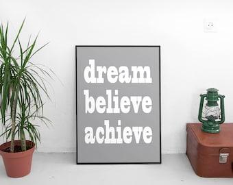 Dream. Believe. Achieve. Downloadable Print, Minimalist Art, Typography, Motivational Art, Office Decor, Dorm Room, Inspiration, Affirmation
