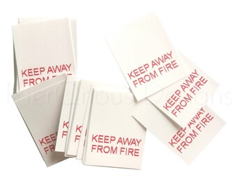 Qty 50 Keep Away From Fire Labels. Nylon Labels. Ready to ship