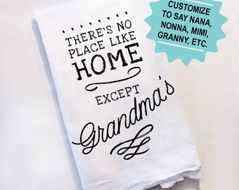 Grandma Tea Towel Mothers Day Gift Dish Towel Decor Grandmother Flour Sack Kitchen Towel Free Gift Wrap Theres No Place Like Home Hostess
