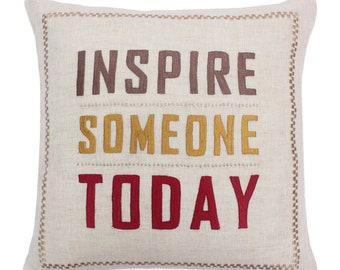 Inspire Someone Today Cushion | Decorative Pillow Covers | Couch Pillows