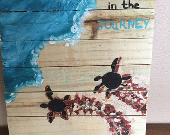 find the joy in the journey - crate wood sign  - affordable art baby sea turtles  , hand painted by a veteran artist