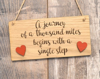 A Journey Of A Thousand Miles Begins With A Single Step Oak Wooden Hanging Sign