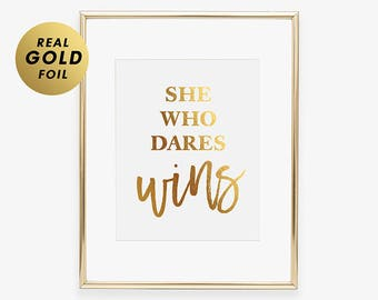 SHE Who DARES WINS Boss Office Decor Gold Silver or Rose Gold Foil Print  Strong Confident Woman Art Glam Living Room Feminine Wall Decor A9
