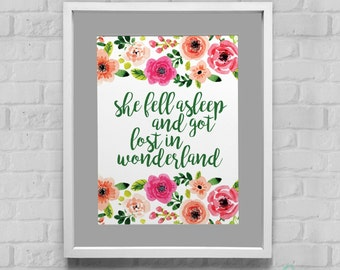 She Fell Asleep and Got Lost In Wonderland Instant Download Wall Art 8x10/11x14