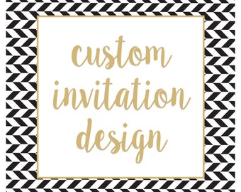 Custom Design - Invitation, announcement, card, event flyer etc.