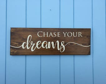 Chase Your Dreams Sign - Living Room Decor - Kitchen Decor - Living Room Art - Mother's Day Gift - Wedding Gift - Housewarming Gift