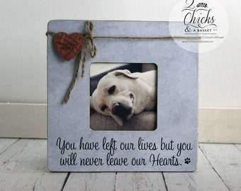 Pet Memory Picture Frame, Pet Picture Frame, Loss Of A Pet, You May Have Left Our Lives But You Will Never Leave Our Hearts