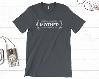 Gift for Mother, Mom of the Year, Unique Gift for Mom, Mother T-shirt, Gift for Her, Best Mom, Cool Gift, Unisex T-Shirt