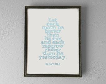 Printable | Bahá'u'lláh | Each Morn | Inspirational Quote Poster | Digital File | INSTANT DOWNLOAD