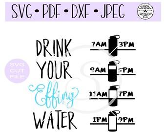 Drink Your Effing Water SVG digital cut file for htv-vinyl-decal-diy-plotter-vinyl cutter-craft cutter- SVG - DXF & Jpeg formats.