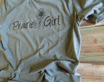 Prairie Girl Graphic T-Shirt by Rustic Sunflower Apparel/Midwest TShirt/Sunflower Shirt/Fun Shirt/Women's Shirt/Country Shirt/Country Girl