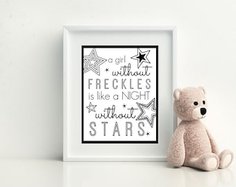 A Girl Without Freckles - Digital Download Quote / Artwork / Typography Wall Art / Gallery Wall / Baby Nursery / Girls Room